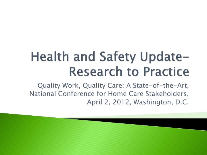 Health and safety update research to practice