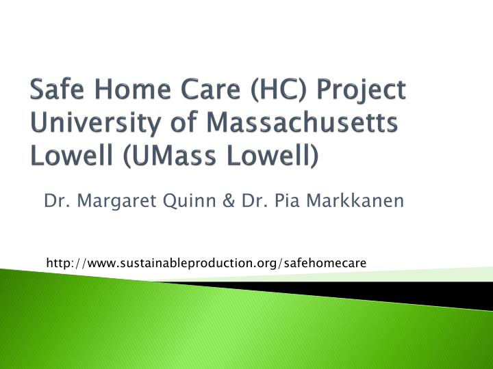 Safe Home Care (HC) Project University of Massachusetts Lowell (UMass Lowell)