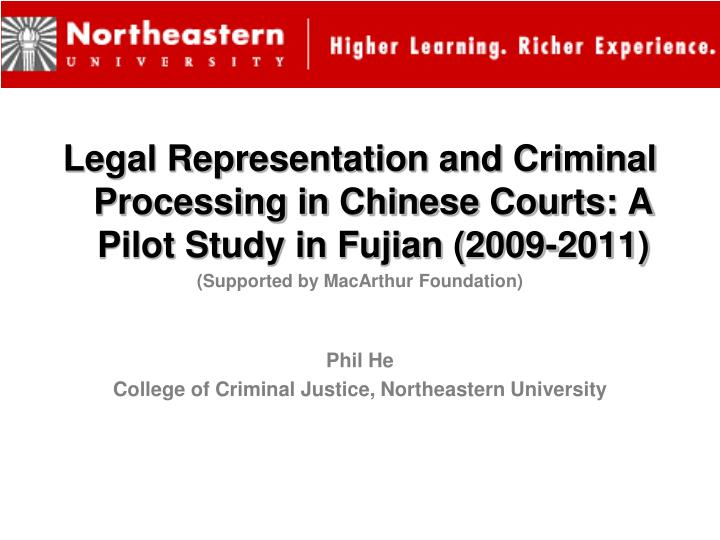 Legal Representation and Criminal Processing in Chinese Courts: A Pilot Study in Fujian (2009-2011)