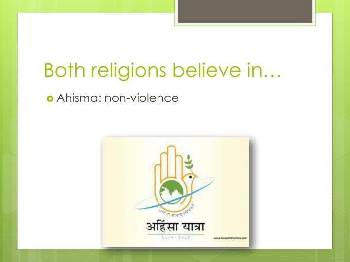 Both religions believe in…