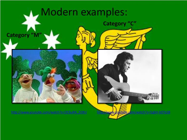 Modern examples: