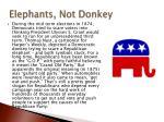 elephants not donkey