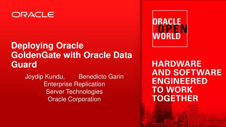 Ppt Deploying Oracle Goldengate With Oracle Data Guard