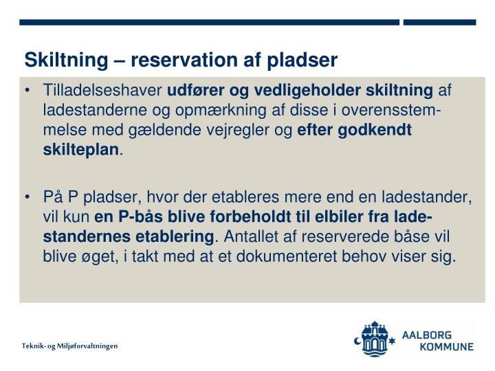Skiltning – reservation af pladser