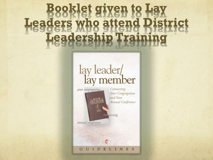 Booklet given to Lay Leaders who attend District Leadership Training