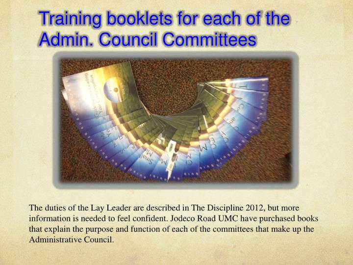 Training booklets for each of the Admin. Council