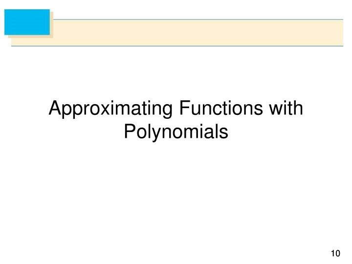 Approximating Functions with Polynomials