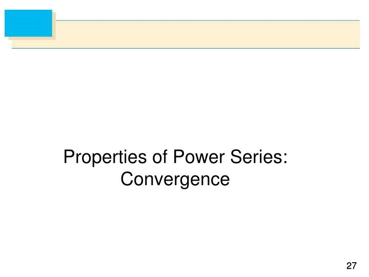 Properties of Power Series: