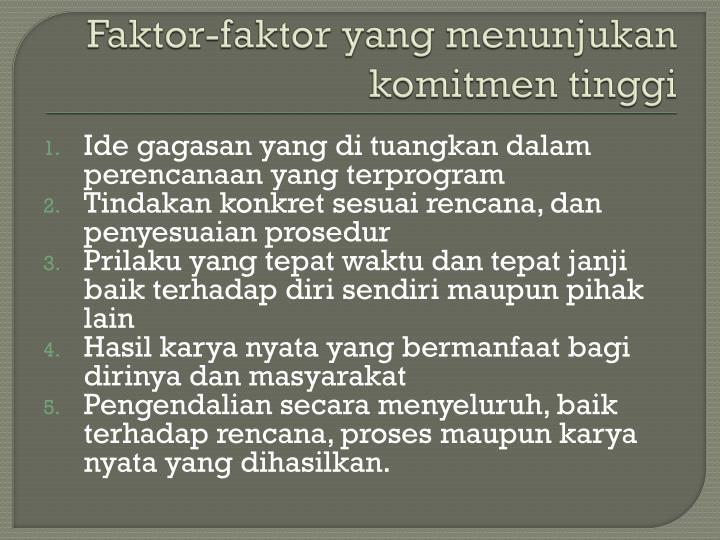 Faktor-faktor yang menunjukan komitmen tinggi