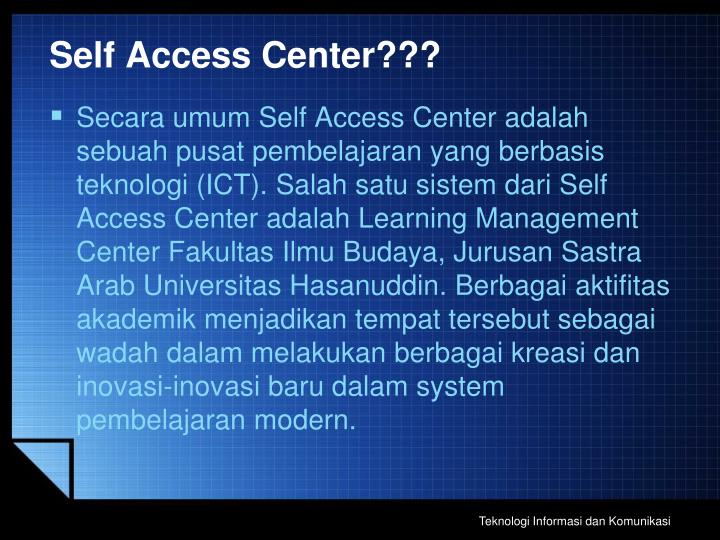 Self Access Center???