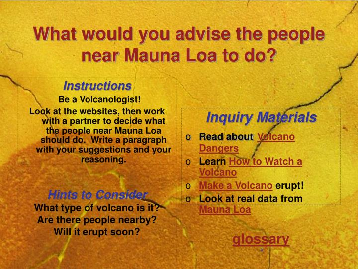 What would you advise the people near mauna loa to do