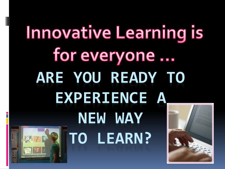 Innovative Learning is for everyone …