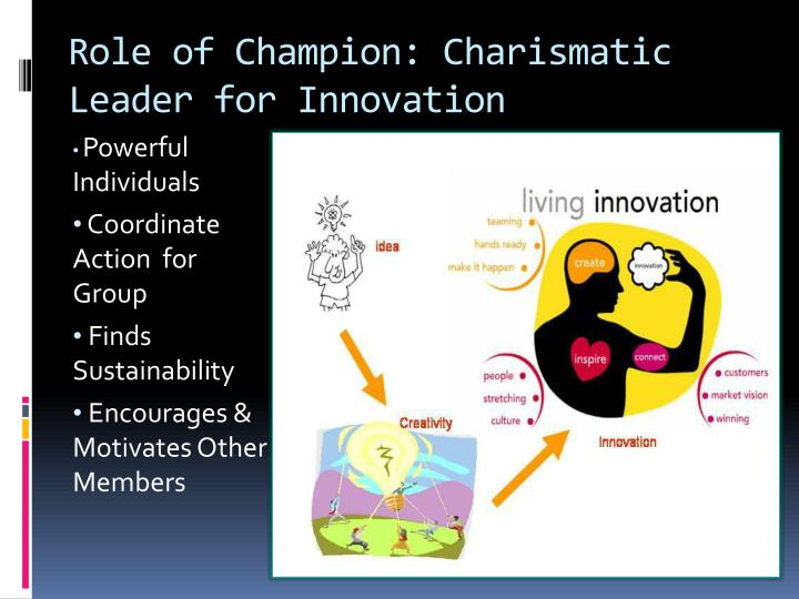 Role of Champion: Charismatic Leader for Innovation