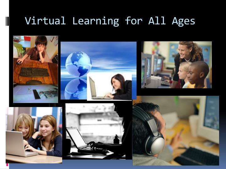 Virtual Learning for All Ages