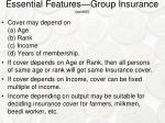 essential features group insurance cont d