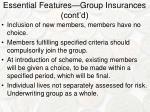 essential features group insurances cont d