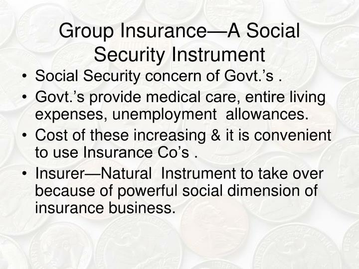 Group Insurance—A Social Security Instrument