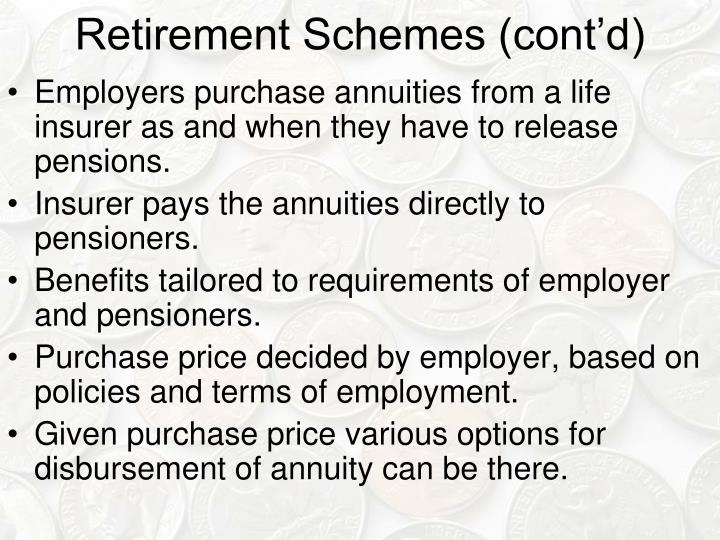 Retirement Schemes (cont'd)