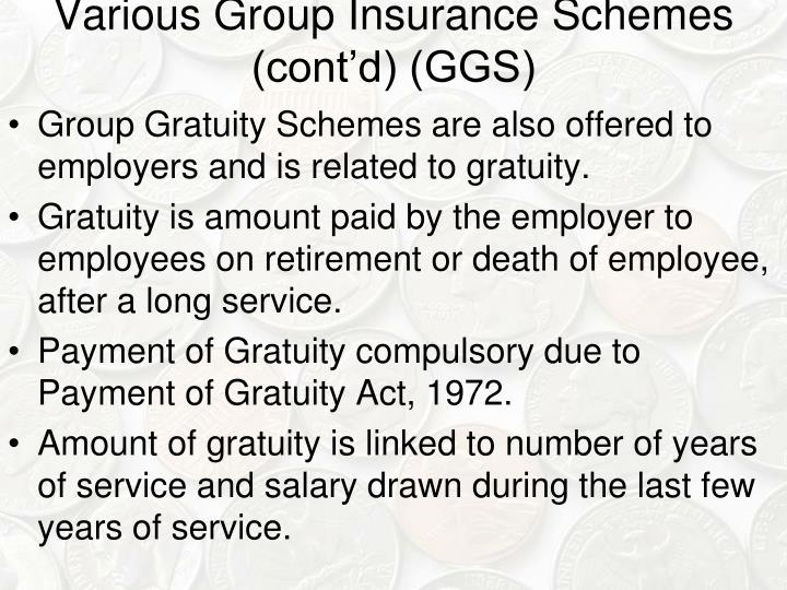 Various Group Insurance Schemes (cont'd) (GGS)