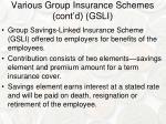 various group insurance schemes cont d gsli