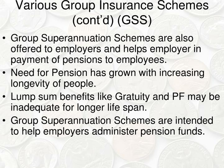 Various Group Insurance Schemes (cont'd) (GSS)