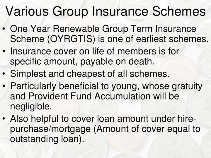 Various Group Insurance Schemes