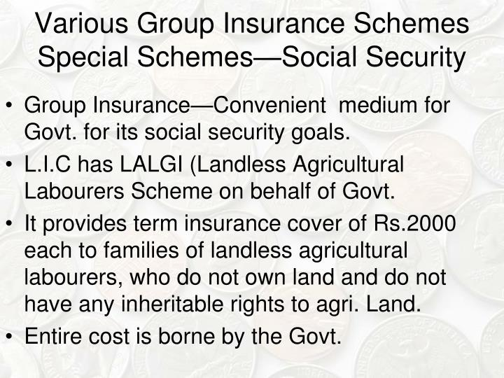 Various Group Insurance Schemes Special Schemes—Social Security