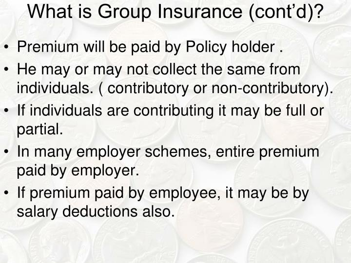 What is Group Insurance (cont'd)?