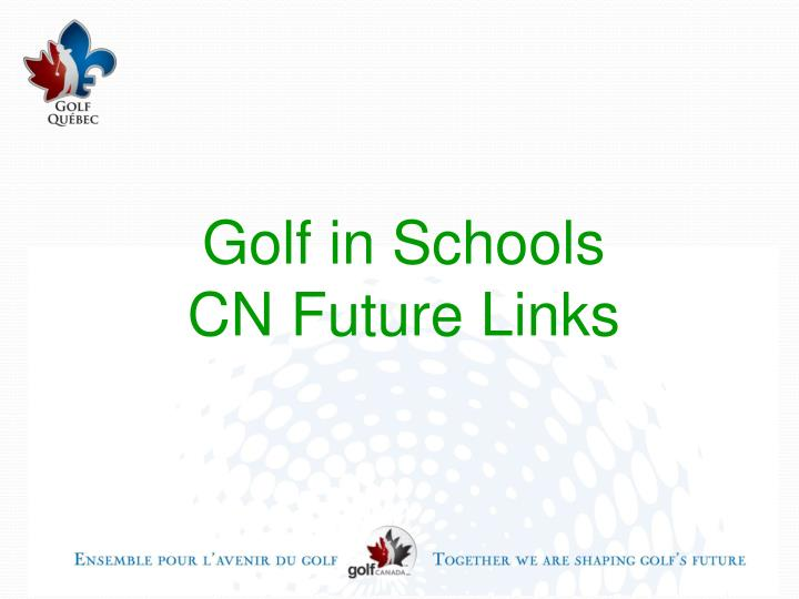 Golf in schools cn future links