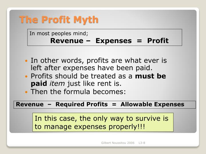 In other words, profits are what ever is left after expenses have been paid.
