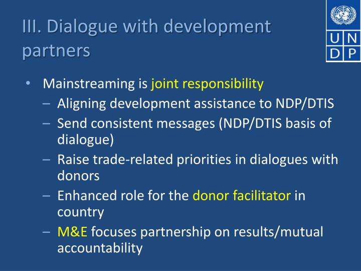 III. Dialogue with development partners