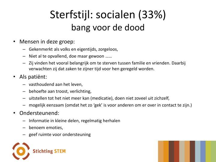 Sterfstijl: socialen (33%)