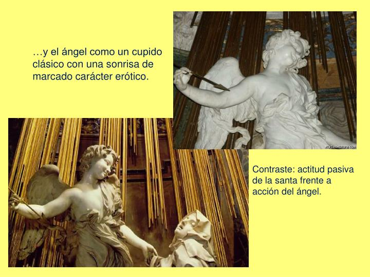 …y el ángel como un cupido clásico con una sonrisa de marcado carácter erótico.
