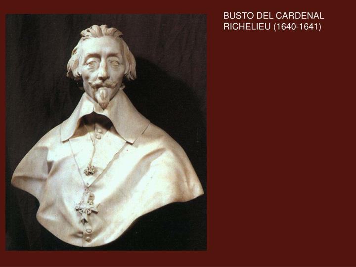 BUSTO DEL CARDENAL RICHELIEU (1640-1641)