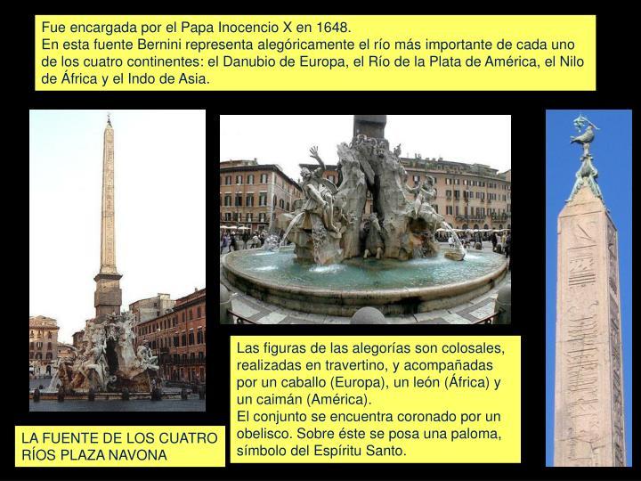 Fue encargada por el Papa Inocencio X en 1648.