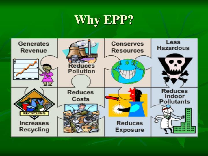 Why EPP?