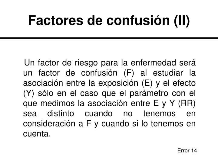 Factores de confusión (II)