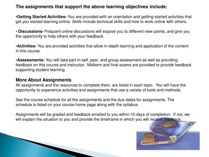 The assignments that support the above learning objectives include