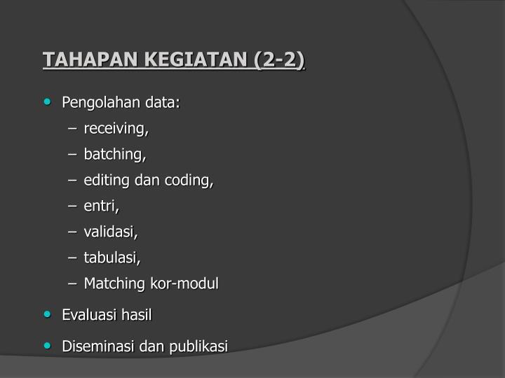 TAHAPAN KEGIATAN (2-2)