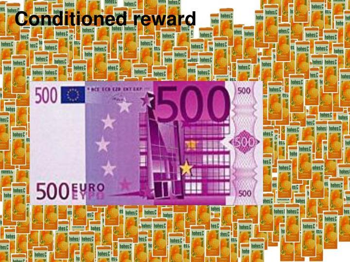 Conditioned reward