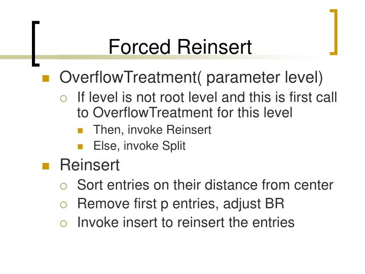 Forced Reinsert
