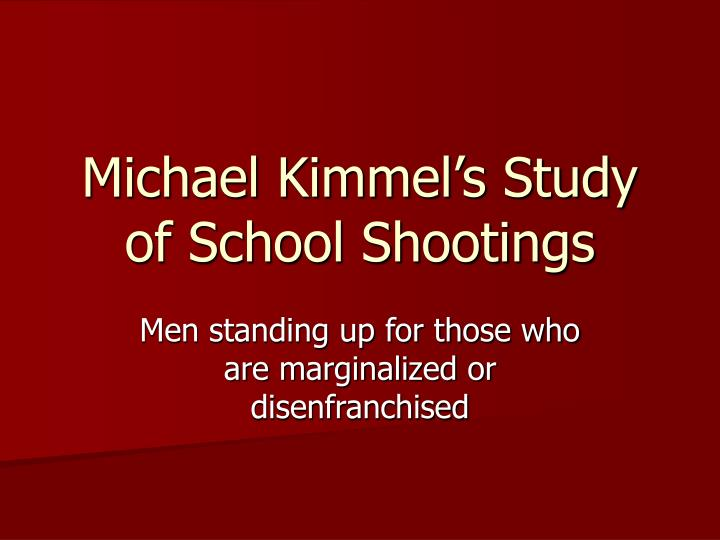 Michael Kimmel's Study of School Shootings
