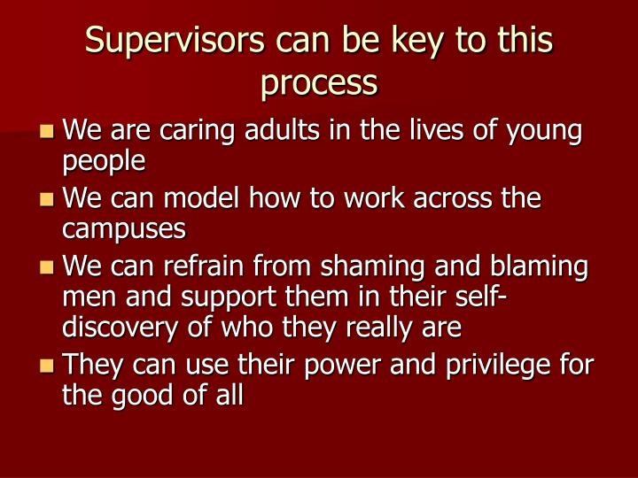 Supervisors can be key to this process