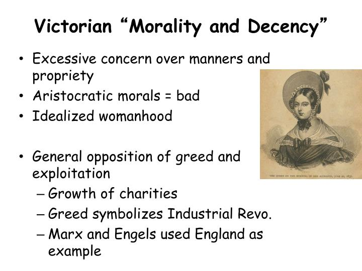 victorian morality Victorian morals, values, and ideals the victorian era describes things and events in the reign of queen victoria (1837-1901) victoria was just 18 years old when she became queen upon the death of her uncle william iv in 1837.
