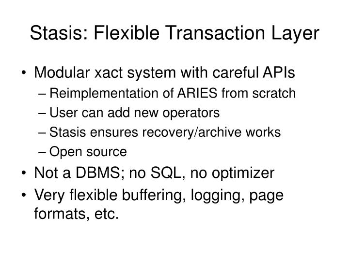 Stasis flexible transaction layer