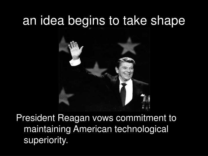an idea begins to take shape