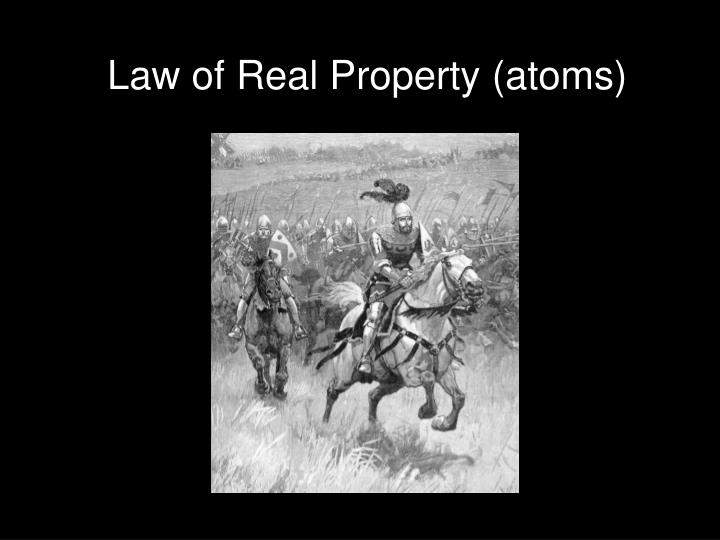 Law of real property atoms
