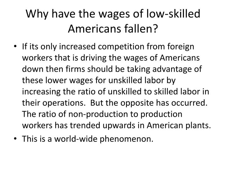 Why have the wages of low-skilled Americans fallen?