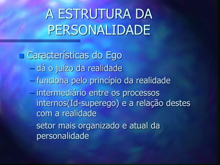 A ESTRUTURA DA PERSONALIDADE