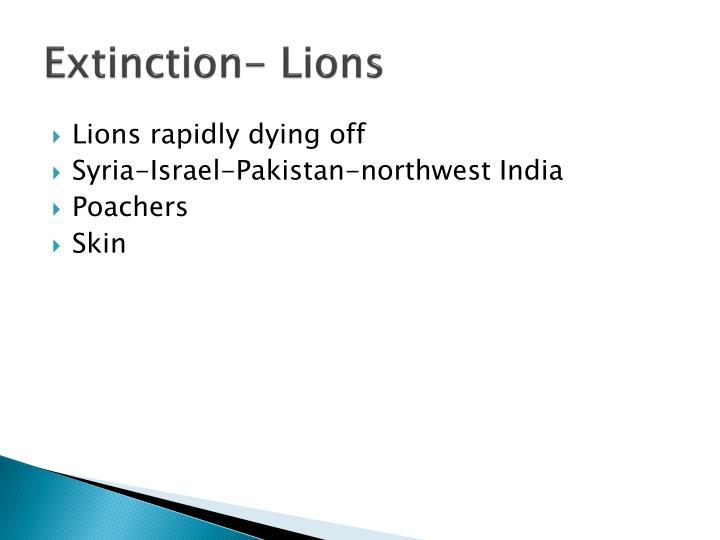 Extinction- Lions